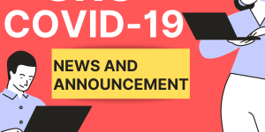 COVID-19 NEWS AND ANNOUNCEMENT